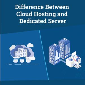 Cloud Hosting vs Dedicated Server